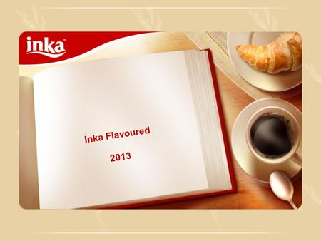 Inka Flavoured 2013. Inka Flavours Vanilla and Orange Spices Caramel Chocolate Milk.