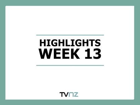 HIGHLIGHTS WEEK 13. ONE NEWS CONTINUES TO GROW SHARE AGAINST AUCKLAND AUDIENCE Source: TV Map Channel Share. Week 1 2012 – Week 13 2012. 18:00 – 18:59.