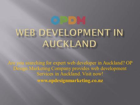 Are you searching for expert web developer in Auckland? OP Design Marketing Company provides web development Services in Auckland. Visit now! www.opdesignmarketing.co.nz.