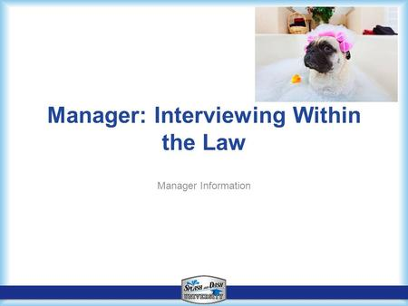 Manager: Interviewing Within the Law Manager Information.