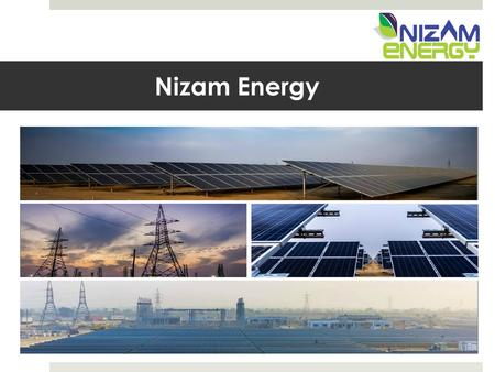 Nizam Energy.  Established in 2012, as a subsidiary of a 150 Year old family business with interest in textile and hospitality.  Business is involved.