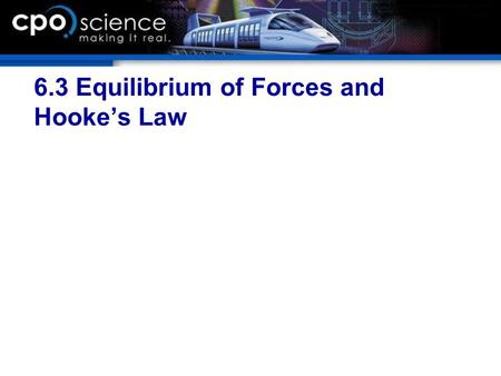 6.3 Equilibrium of Forces and Hooke's Law