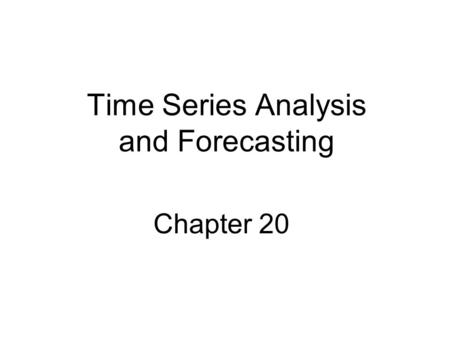 Chapter 20 Time Series Analysis and Forecasting. Introduction Any variable that is measured over time in sequential order is called a time series. We.
