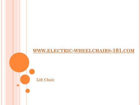 WWW. ELECTRIC - WHEELCHAIRS -101. COM Lift Chair.