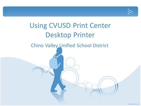Using CVUSD Print Center Desktop Printer Chino Valley Unified School District.