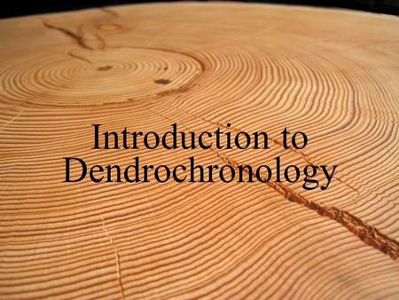 Introduction to Dendrochronology.  produkte/glossare/dendro_glossary/ search_EN 351 terms in 7 different languages: