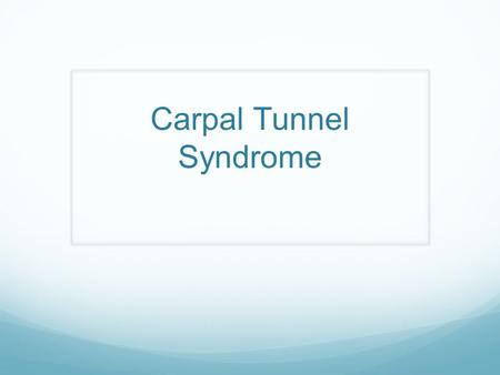 Carpal Tunnel Syndrome. Anatomy Distribution Signs & Symptoms Pain – Worse at night Paraesthesia – Sparing the Thenar Eminence Weakness and Atrophy.