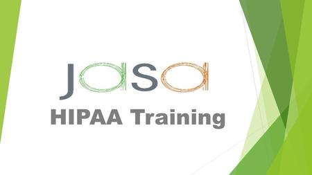 HIPAA Training. What information is considered PHI (Protected Health Information)  Dates- Birthdays, Dates of Admission and Discharge, Date of Death.