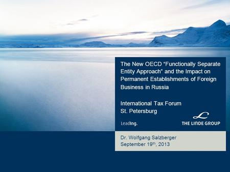 "The New OECD ""Functionally Separate Entity Approach"" and the Impact on Permanent Establishments of Foreign Business in Russia International Tax Forum St."