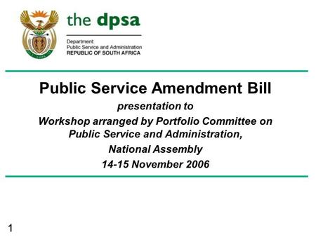 11 Public Service Amendment Bill presentation to Workshop arranged by Portfolio Committee on Public Service and Administration, National Assembly 14-15.