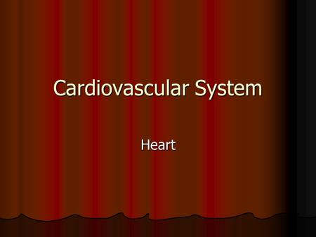 Cardiovascular System Heart. Introduction of Cardiovascular Sytem Consists of; Consists of; 1. Blood 2. Heart 3. Blood Vessels.