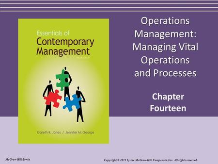Operations Management: Managing Vital Operations and Processes Chapter Fourteen Copyright © 2011 by the McGraw-Hill Companies, Inc. All rights reserved.