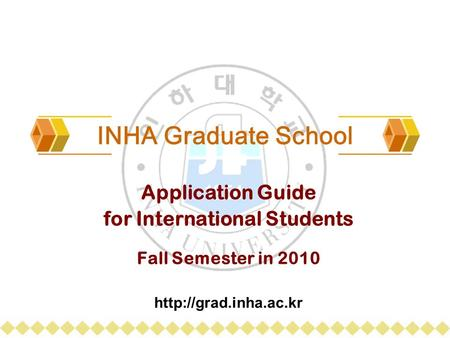 INHA Graduate School Application Guide for International Students Fall Semester in 2010