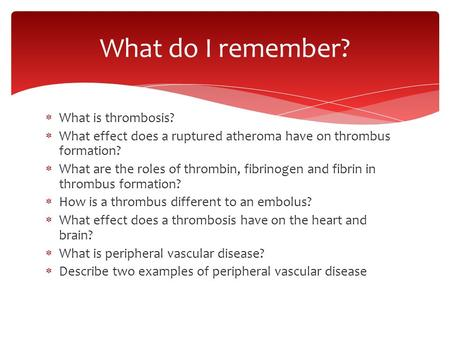 What do I remember? What is thrombosis?