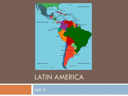 LATIN AMERICA Unit 3. Introduction  Includes all the countries in the Western Hemisphere except the U.S. and Canada  3 sub regions: Mexico and Central.