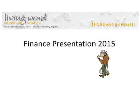 Finance Presentation 2015. Why are we doing this?