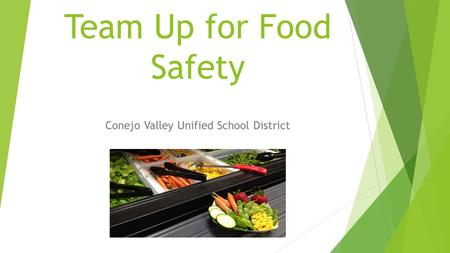 Team Up for Food Safety Conejo Valley Unified School District.