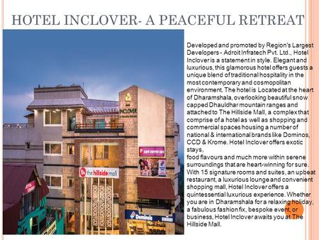 HOTEL INCLOVER- A PEACEFUL RETREAT Developed and promoted by Region's Largest Developers - Adroit Infratech Pvt. Ltd., Hotel Inclover is a statement in.