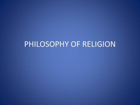 PHILOSOPHY OF RELIGION. TERMINOLOGY THEIST: ONE WHO BELIEVES IN GOD'S EXISTENCE ATHEIST: ONE WHO DENIES THAT GOD EXISTS AGNOSTIC: ONE WHO BELIEVES THAT.