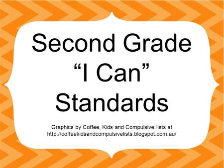 "Second Grade ""I Can"" Standards Graphics by Coffee, Kids and Compulsive lists at"