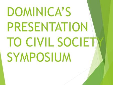 DOMINICA'S PRESENTATION TO CIVIL SOCIETY SYMPOSIUM.