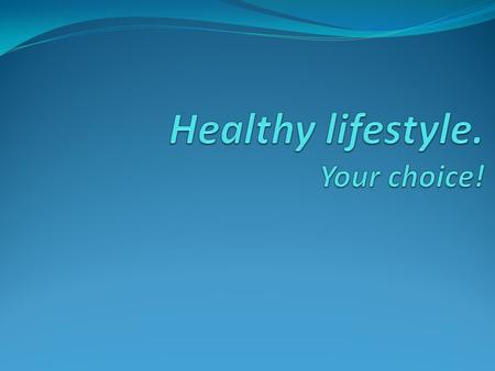 You hear a lot about living a healthy lifestyle, but what does that mean? In general, a healthy person doesn't smoke, is at a healthy weight, eats healthy.