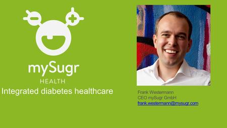 Integrated diabetes healthcare Frank Westermann CEO mySugr GmbH