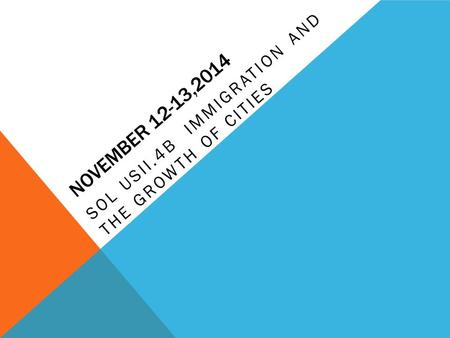 NOVEMBER 12-13,2014 SOL USII.4B IMMIGRATION AND THE GROWTH OF CITIES.