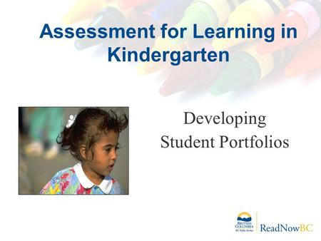 Assessment for Learning in Kindergarten Developing Student Portfolios.
