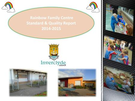 Rainbow Family Centre Standard & Quality Report 2014-2015.