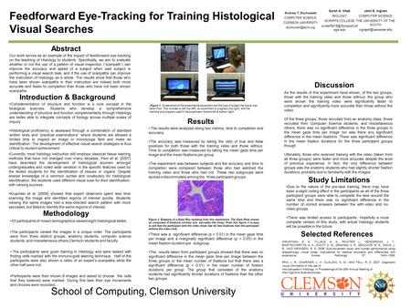 Feedforward Eye-Tracking for Training Histological Visual Searches Andrew T. Duchowski COMPUTER SCIENCE, CLEMSON UNIVERSITY Abstract.