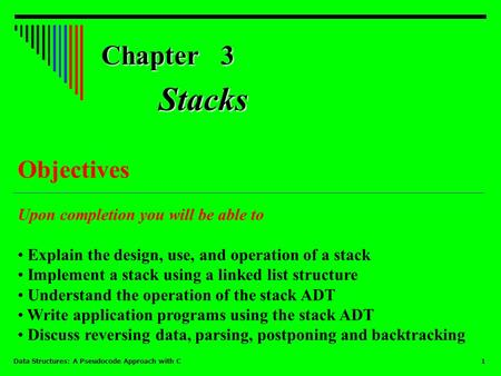 Stacks Chapter 3 Objectives Upon completion you will be able to
