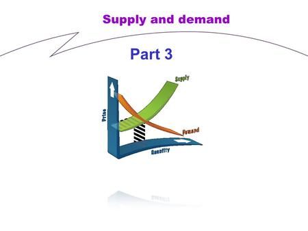 Supply and demand Part 3. Underlying assumptions in economic theory The underlying value judgement Individual (Homo oeconomicus hypothesis) sovereignty: