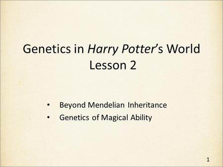 Genetics in Harry Potter's World Lesson 2