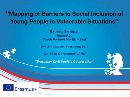 """ Mapping of Barriers to Social Inclusion of Young People in Vulnerable Situations "" Experts Seminar Hosted by Youth Partnership EU – CoE 30 th -2 nd October,"