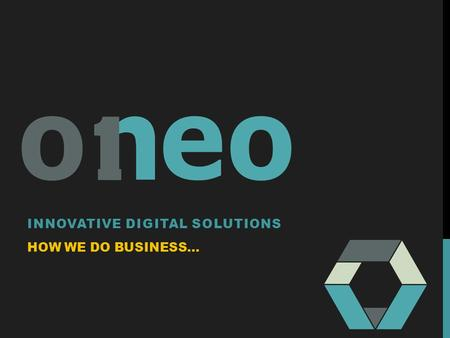 INNOVATIVE DIGITAL SOLUTIONS HOW WE DO BUSINESS….