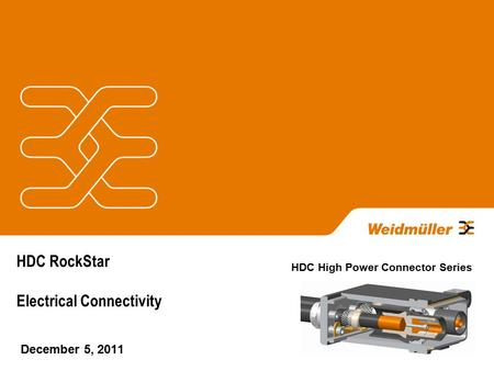 HDC RockStar Electrical Connectivity December 5, 2011 HDC High Power Connector Series.