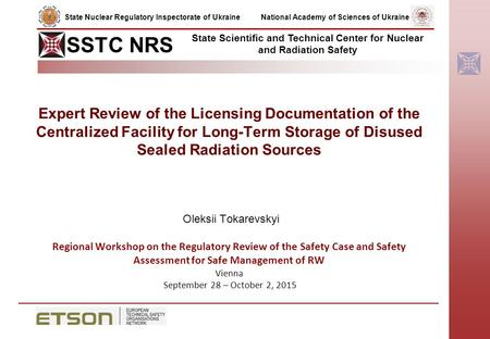 Expert Review of the Licensing Documentation of the Centralized Facility for Long-Term Storage of Disused Sealed Radiation Sources Oleksii Tokarevskyi.