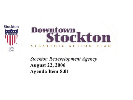 Stockton Redevelopment Agency August 22, 2006 Agenda Item 8.01.