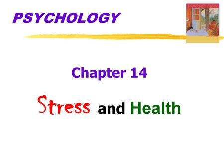 PSYCHOLOGY Chapter 14 Stress and Health.  Behavioral Medicine  interdisciplinary field that integrates behavioral and medical knowledge and applies.