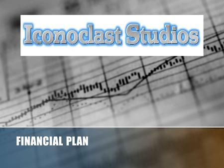 FINANCIAL PLAN Startup Costs In the film industry, revenue doesn't start coming in for months or sometimes even years.
