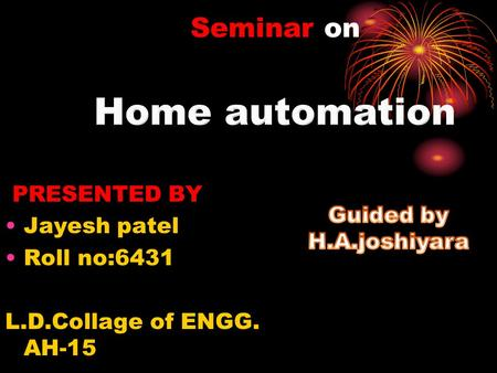 Seminar on PRESENTED BY Jayesh patel Roll no:6431 L.D.Collage of ENGG. AH-15.