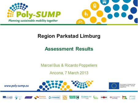 Region Parkstad Limburg Assessment Results Marcel Bus & Ricardo Poppeliers Ancona, 7 March 2013.