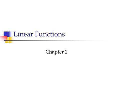 Linear Functions Chapter 1. Linear Functions 1.2 Linear Functions and Applications.