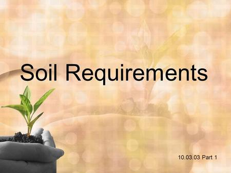 Soil Requirements 10.03.03 Part 1. GROWING MEDIA.