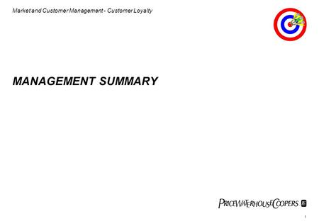 Market and Customer Management - Customer Loyalty 1 MANAGEMENT SUMMARY.