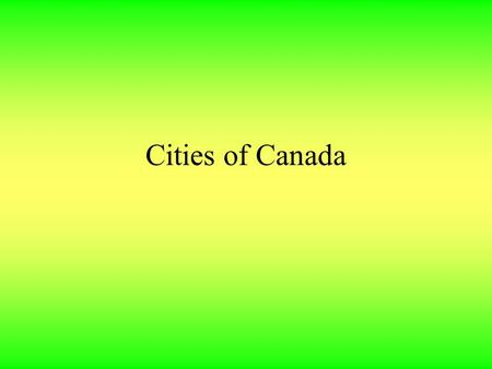 Cities of Canada. Victoria Capital of British Columbia Very beautiful city On Vancouver Island, not to be confused with Vancouver Have to get there by.