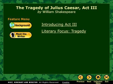 Introducing Act III Literary Focus: Tragedy The Tragedy of Julius Caesar, Act III by William Shakespeare Feature Menu.