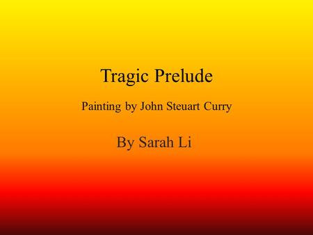 Tragic Prelude Painting by John Steuart Curry By Sarah Li.