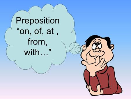 "Preposition ""on, of, at, from, with…"". People celebrate the New Year ____ the first of January. on."